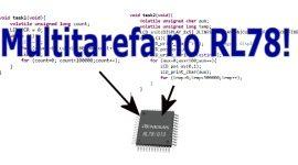 ULWOS – Multitarefa no Renesas RL78